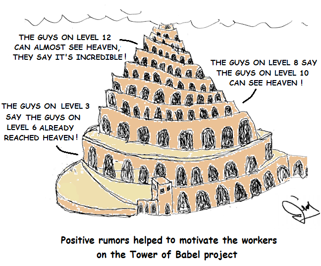 Word that the upper levels could see heaven helped motivate workers on the Tower of Babel